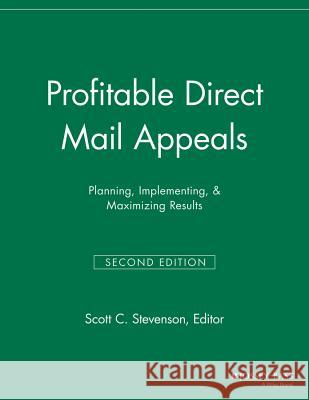 Profitable Direct Mail Appeals : Planning, Implementing, and Maximizing Results Sfr 9781118693094
