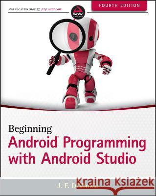 Beginning Android Programming with Android Studio Wei-Meng Lee 9781118705599