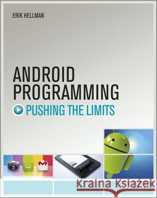 Android Programming: Pushing the Limits Erik Hellman 9781118717370