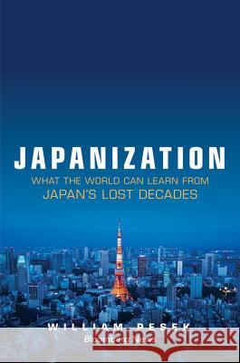 Japanization : What the World Can Learn from Japan's Lost Decades Pesek, William 9781118780695