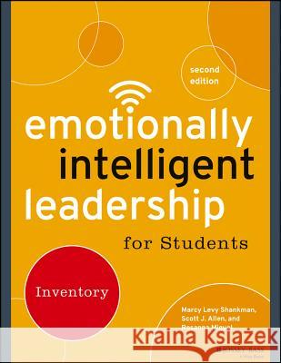Emotionally Intelligent Leadership for Students: Inventory Levy Shankman, Marcy; Allen, Scott J.; Miguel, Rosanna 9781118821664