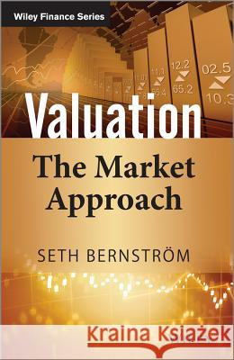 Valuation: The Market Approach Bernstrom, S 9781118903926