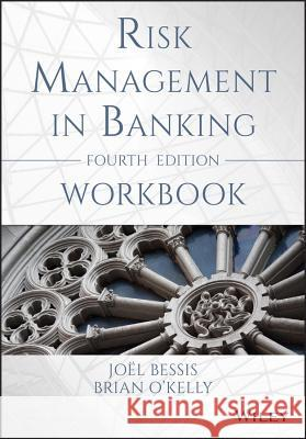 Risk Management in Banking - Workbook O′Kelly, B 9781118925652