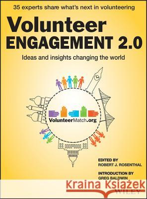 Volunteer Engagement 2.0: Ideas and Insights Changing the World Rosenthal, Robert J. 9781118931882