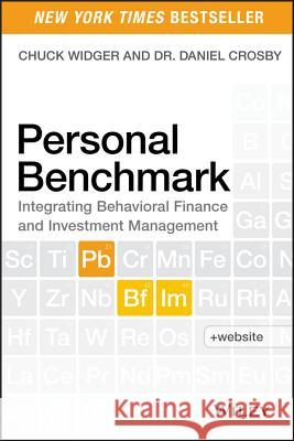Personal Benchmark: Integrating Behavioral Finance and Investment Management Widger, Charles; Crosby, Daniel 9781118963326