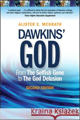 Dawkins' God: From the Selfish Gene to the God Delusion McGrath, Alister E. 9781118964781