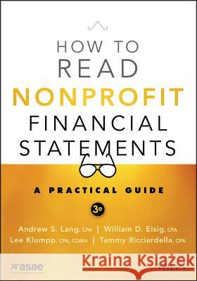 How to Read Nonprofit Financial Statements : A Practical Guide Andrew Lang Tammy Ricciardella Lee Klumpp 9781118976692