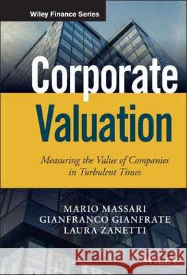 Corporate Valuation: Measuring the Value of Companies in Turbulent Times Massari, Mario 9781119003335