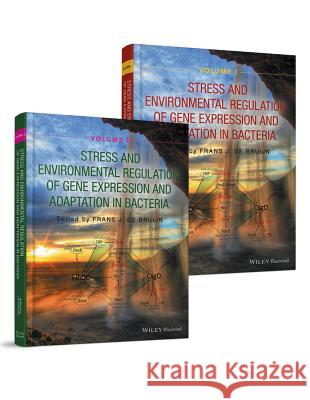 Stress and Environmental Regulation of Gene Expression and Adaptation in Bacteria, 2 Volume Set de Bruijn, Frans J. 9781119004882