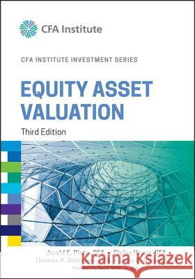 Equity Asset Valuation Pinto, Jerald E.; Henry, Elaine; Robinson, Thomas R. 9781119104261