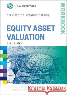 Equity Asset Valuation Workbook Pinto, Jerald E.; Henry, Elaine; Robinson, Thomas R. 9781119104612