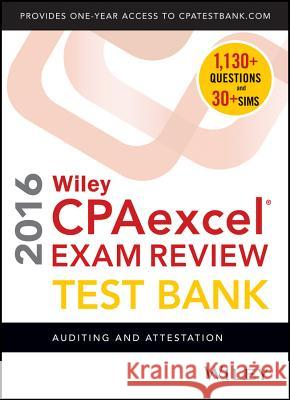 Wiley CPAexcel Exam Review 2016 Test Bank Whittington, O. Ray 9781119120032