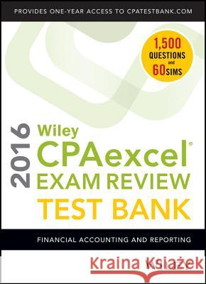 Wiley CPAexcel Exam Review 2016 Test Bank Whittington, O. Ray 9781119120049
