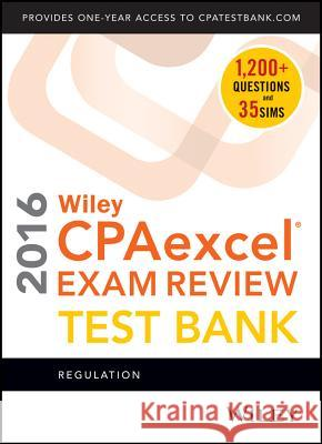 Wiley CPAexcel Exam Review 2016 Test Bank Whittington, O. Ray 9781119120056