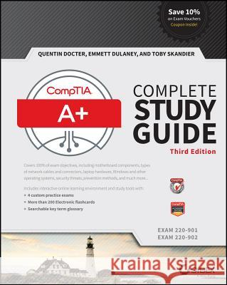 Comptia A+ Complete Study Guide: Exams 220-901 and 220-902 Docter, Quentin; Dulaney, Emmett; Skandier, Toby 9781119137856