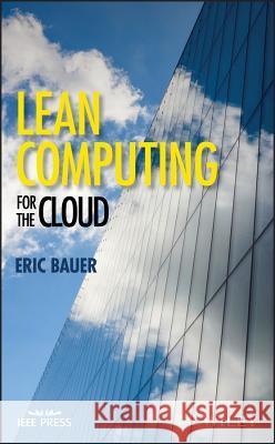 Lean Computing for the Cloud Eric Bauer 9781119231875