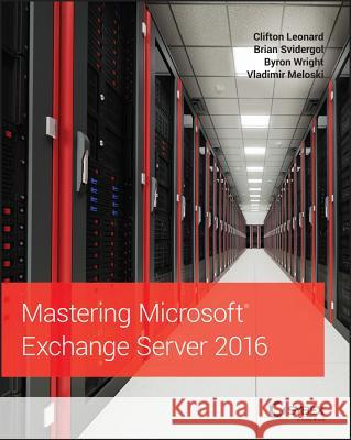 Mastering Microsoft Exchange Server 2016 David Elfassy 9781119232056