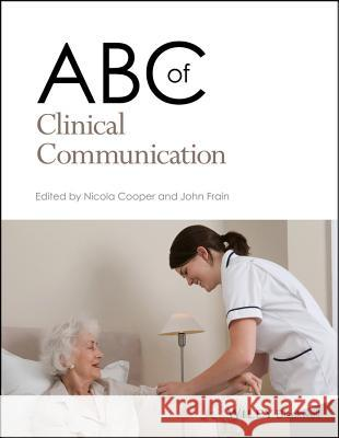 ABC of Clinical Communication Nicola Cooper John Frain 9781119246985 Bmj Publishing Group