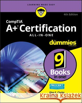 Comptia A+ Certification All-In-One for Dummies Glen E. Clarke Edward Tetz 9781119255710