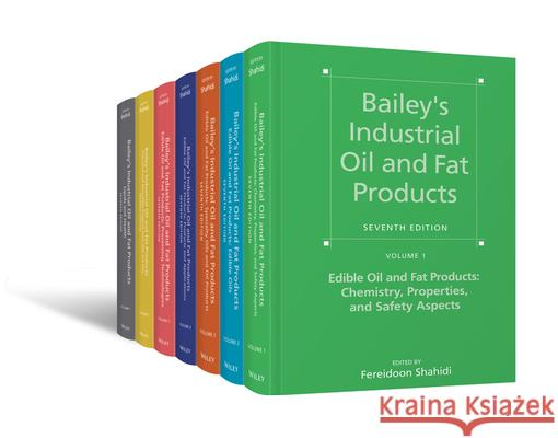 Bailey's Industrial Oil and Fat Products, 7 Teile : 7 Volume Set Fereidoon Shahidi 9781119257882