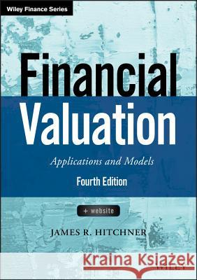 Financial Valuation: Applications and Models, + Website James R. Hitchner 9781119286608 Wiley