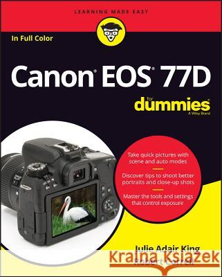 Canon EOS 77d for Dummies Julie Adair King 9781119420095