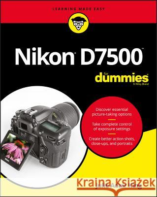 Nikon D7500 for Dummies Julie Adai 9781119448327