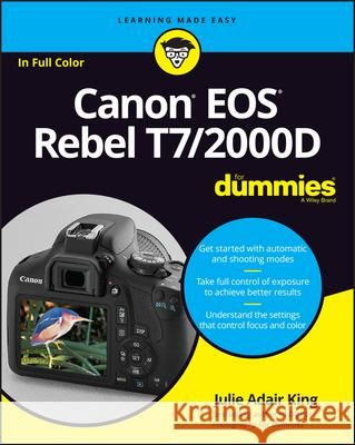 Canon EOS Rebel T7/2000d for Dummies Julie Adair King 9781119471561
