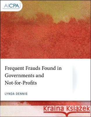 Frequent Frauds Found in Governments and Not-For-Profits  9781119514350