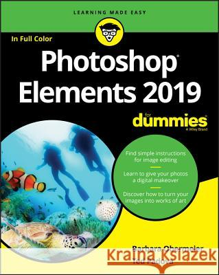 Photoshop Elements 2019 for Dummies Barbara Obermeier Ted Padova 9781119520153