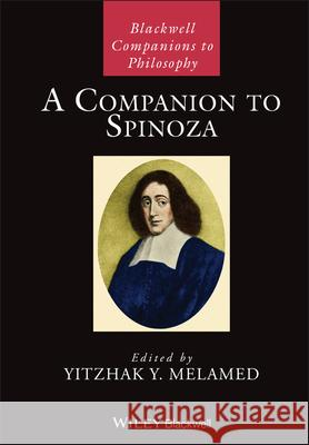 A Companion to Spinoza Yitzhak Melamed 9781119538646