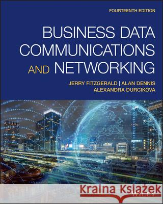 Business Data Communications and Networking Alexandra Durcikova 9781119702849