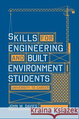 Skills for Engineering and Built Environment Students John Davies 9781137404213