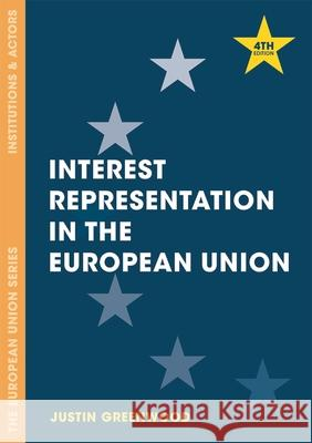 Interest Representation in the European Union Justin Greenwood 9781137491312