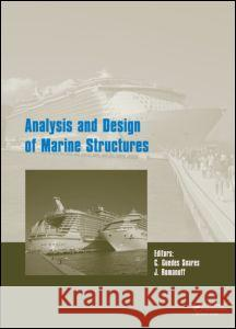 Analysis and Design of Marine Structures Jani Romanoff Carlos Guedes Soares  9781138000452 CRC Press