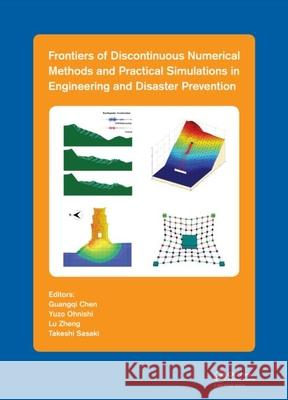 Frontiers of Discontinuous Numerical Methods and Practical Simulations in Engineering and Disaster Prevention Guangqi Chen Yuzo Ohnishi Lu Zheng 9781138001107