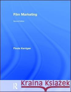 Film Marketing Finola Kerrigan 9781138013353