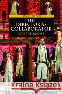 The Director as Collaborator Robert Knopf 9781138101418