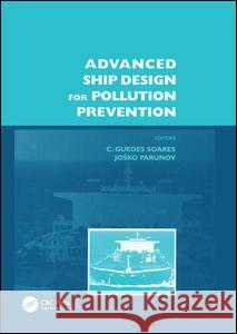 Advanced Ship Design for Pollution Prevention Carlos Guedes Soares Josko Parunov  9781138111943 CRC Press