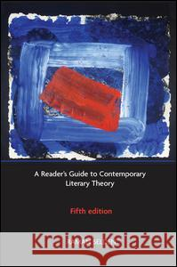 A Reader's Guide to Contemporary Literary Theory Raman Selden Peter Widdowson Peter Brooker 9781138128811
