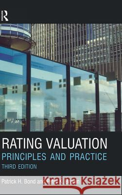 Rating Valuation: Principles and Practice Patrick H. Bond Peter Brown 9781138130517