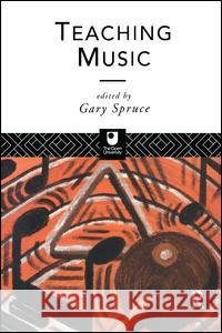 Teaching Music Gary Spruce 9781138141940 Routledge