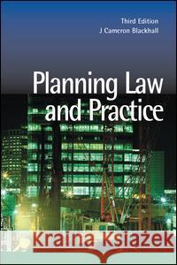 Planning Law and Practice Cameron Blackhall 9781138142961