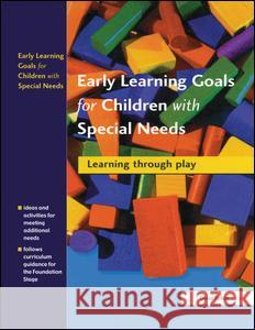 Early Learning Goals for Children with Special Needs: Learning Through Play Collette Drifte 9781138175037 Taylor and Francis