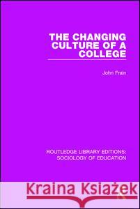 The Changing Culture of a College John Frain 9781138222502 Routledge