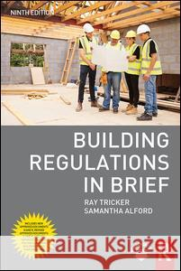 Building Regulations in Brief Ray Tricker Samantha Alford 9781138285163