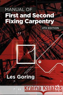 Manual of First and Second Fixing Carpentry, 4th Ed Les Goring 9781138295995