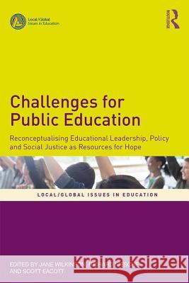 Challenges for Public Education Jane Wilkinson Richard Niesche Scott Eacott 9781138348226