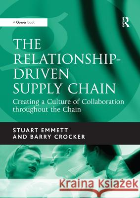 The Relationship-Driven Supply Chain Stuart Emmett, Barry Crocker 9781138380950 Taylor and Francis