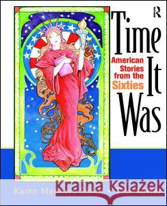 Time It Was: American Stories from the Sixties Karen Manners Smith 9781138414495 Routledge